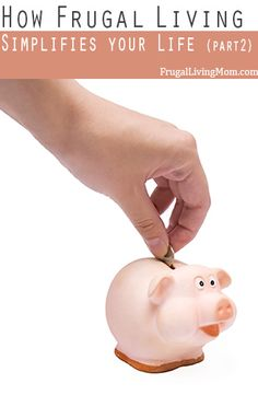 How Frugal Living Simplifies Your Life- Part 2
