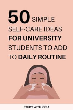 Neglecting self-care can do serious harm to both your grades and mental health. Here are 50 self-care ideas you can add to your daily routine today.