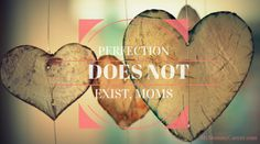 Perfection Does Not Exist, Moms | My Mommy Career (scheduled via http://www.tailwindapp.com?utm_source=pinterest&utm_medium=twpin&utm_content=post103304013&utm_campaign=scheduler_attribution)