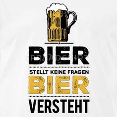 Bier ist geil. Ein Design für Shirts, Hoodies, Pullover, Hemden Longleafs und viel mehr. Zeig den Menschen, dass du ein Genussexperte bist, wenn es um Bier geht. Frauen und Männer die Bier trinken sind nicht nur sexy, klug und gutaussehend, sondern sie beweisen auch Geschmack. Verleih deinem Auftritt mit diesem Design eine besondere, lustige und witzige Note.