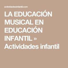 LA EDUCACIÓN MUSICAL EN EDUCACIÓN INFANTIL » Actividades infantil