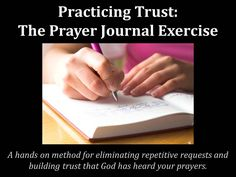 A hands on method for eliminating repetitive requests and building trust that God has heard your prayers.
