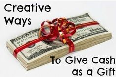 Wanna give cash as gifts this year? Don't just hand over a check. Here are some creative ways to give cash as a gift.