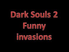 Dark Souls 2 - Funny Invasions