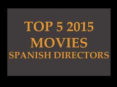 TOP 5 2015 MOVIES: SPANISH DIRECTORS