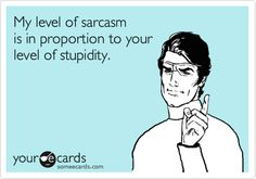 Lol... I've got to be careful with my sarcasm at school! I can easily get carried away!!!