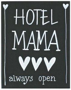 I love my mama! Hotel mama always open. So true! Words Quotes, Wise Words, Me Quotes, Sayings, Poster S, Love You, My Love, More Than Words, Mothers Love
