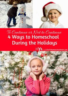To Continue or Not to Continue: 4 Ways to Homeschool During the Holidays