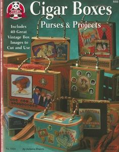Cigar Box Purses And Projects: Includes 40 Great Vintage Box Images to Cut and Use (Design Originals) by Dolores Frantz, http://www.amazon.com/dp/1574215329/ref=cm_sw_r_pi_dp_DmBWvb01ZYH75