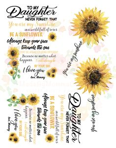To My Daughter sunflower Waterslide Decals \ laser printed / laser decals / tumbler supplies Sunflower Quotes, Bff, Vinyl Wall Decals, Wall Stickers, Custom Tumblers, You Are My Sunshine, Silhouette Projects, Cricut Design, To My Daughter