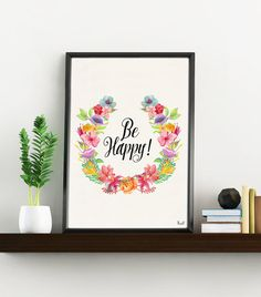 Be Happy Inspirational Quote Floral Poster, positive quote, typography wall art, typographic print, wall decor, Cool inspirational art WP209