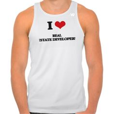 I love Real Estate Developers Tees Tank Tops