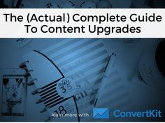 The (Actual) Complete Guide To Content Upgrades