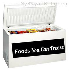 Foods You Can Freeze - Save Time & Money!