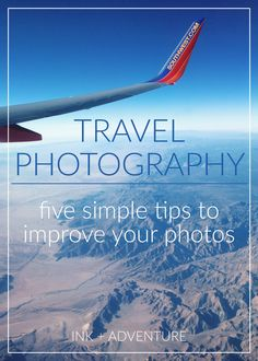 5 tips for better travel photography: simple ways to improve your photos