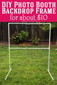 DIY Photo Booth Backdrop Frame - for around $10! - Happiness is Homemade