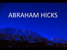 Everything you want must come when you do this , Abraham Hicks