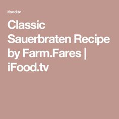 Classic Sauerbraten Recipe by Farm.Fares | iFood.tv
