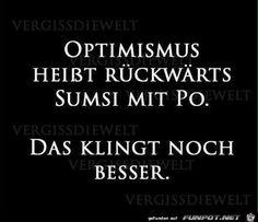 lustiges Bild 'Optimismus.jpg' von Nogula. Eine von 61029 Dateien in der Kategorie 'Lustiges' auf FUNPOT.