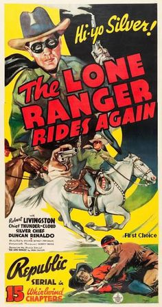 The Lone Ranger Rides Again 1939 Poster Old Movie Posters, Classic Movie Posters, Cinema Posters, Movie Poster Art, Vintage Posters, Old Movies, Vintage Movies, Vintage Tv, Westerns