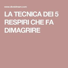 LA TECNICA DEI 5 RESPIRI CHE FA DIMAGRIRE Real Beauty, Healthy Tips, Full Body, At Home Workouts, Pilates, Health And Beauty, Natural Remedies, Health Fitness, Health Yoga