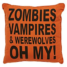 "Zombies, Vampires & Werewolves, Oh My! Pillow, Black/Orange, 18"" x 18"" $12.99 #Gordmans #Halloween #HalloweenDecor #Pillow #Zombies #Vampires #Werewolves"