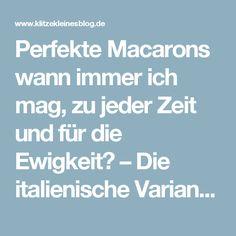 Perfekte Macarons wann immer ich mag, zu jeder Zeit und für die Ewigkeit? – Die italienische Variante mit französischer Buttercreme | KLITZEKLEIN