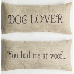 FRONT - DOG LOVER BACK - YOU HAD ME AT WOOF Our pillows have coordinated sayings and original designs on the front and back…two fabulous looks for the price of one. Our vision is to create beautiful, (Diy Dog Pillow) Puppy Gifts, Dog Lover Gifts, Dog Gifts, Cat Lover, Dog Lovers, Pet Stockings, Dog Kennel Designs, Dog Rooms, Pet Beds