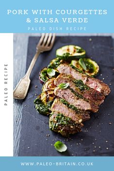 Pork with Courgettes & Salsa Verde  #Paleo #food #recipe #keto #diet