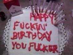 Happy fuckin birthday you fucker Red Aesthetic, Aesthetic Grunge, Lila Baby, Funny Cake, Cigarette Aesthetic, Mood Pics, Let Them Eat Cake, Happy Birthday, Funny Birthday Cakes