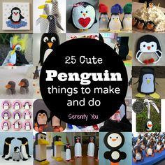 25 Cute Penguin Things to Make & Do from @SerenityYou #roundup #crafts