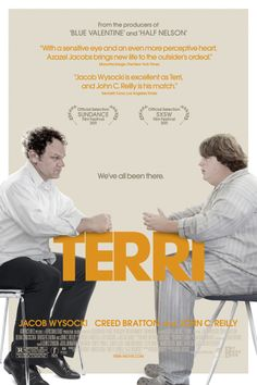 Terri -Terri is a moving and often funny film about the relationship between Terri, an oversized teen misfit, and the garrulous but well-meaning vice principal (John C. Reilly) who takes an interest in him.