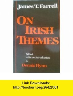 On Irish Themes (9780812211320) James T. Farrell, Dennis Flynn , ISBN-10: 0812211324  , ISBN-13: 978-0812211320 ,  , tutorials , pdf , ebook , torrent , downloads , rapidshare , filesonic , hotfile , megaupload , fileserve