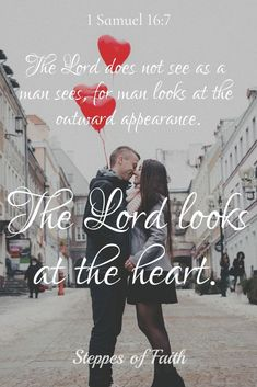 """Steppes of Faith Verse of the Day: """"The Lord does not see as a man sees, for man looks at the outward appearance. The Lord looks at the heart."""" 1 Samuel 16:7 NKJV. Give praise to the Lord for seeing our hearts and not judging our abilities based on our looks or impairments. The Lord knows us fully and fully knows our capabilities to do His kingdom work. We only need to have courage and trust Him to do it. #God #lord #bible #bibleverse #heart #valentinesday #love"""