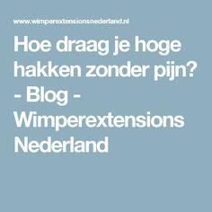 Hoe draag je hoge hakken zonder pijn? - Blog - Wimperextensions Nederland