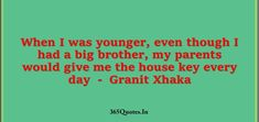 Best Parents Quotes Collection - Page 2 of 49 - 365 Quotes Good Parenting Quotes, Granit Xhaka, 365 Quotes, House Keys, James Patterson, Proud Of Me, Brother, Give It To Me, Parents