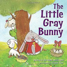 The Little Gray Bunny by Barbara Barbieri McGrath [picture book]