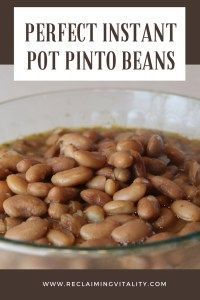 Perfect Instant Pot Pinto Beans (soaked or unsoaked) Making perfect pinto beans in the Instant Pot is so easy! #pintobeans #instantpot #reclaimingvitality