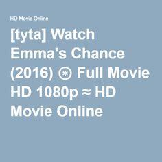[tyta] Watch Emma's Chance (2016) ⊛ Full Movie HD 1080p ≈ HD Movie Online