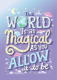 "Illustrated Hand Lettering by Risa Rodil ""the world is as magical as you allow it to be"" Cute Quotes, Happy Quotes, Book Quotes, Positive Quotes, Motivational Quotes, Inspirational Quotes, Poster Quotes, Swag Quotes, Funny Quotes"