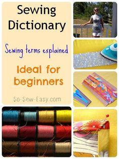 Sewing glossary by Deby So Sew Easy.  Links to great tutorials too.