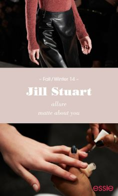 Acheive Jill Stuart's Fall/Winter collection look by using matte about you #essie #NYFW