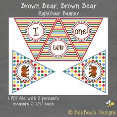 Brown Bear, Brown Bear Birthday High Chair Banner--INSTANT DOWNLOAD  Looking for a high chair banner or pennant to hang on the wall for your Brown