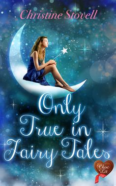 Buy Only True in Fairy Tales (Choc Lit) by Christine Stovell and Read this Book on Kobo's Free Apps. Discover Kobo's Vast Collection of Ebooks and Audiobooks Today - Over 4 Million Titles! Beautiful Cover, Beautiful Day, Julia James, Matilda Roald Dahl, Surprise Pregnancy, Sea Holly, Sink Or Swim, State Of Grace, Feel Good Stories