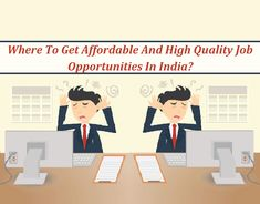 Where To Get Affordable And High Quality Job Opportunities In India? Promote Your Business, Job Search, Opportunity, How To Get, India, Delhi India, Indian