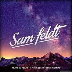 "Totally digging Sam Feldt's remix of ""Shine"" by Years and Years! Check it out here: https://soundcloud.com/orientwatch/sets/flyin-in-february"