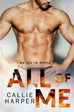 Cover Reveal / Giveaway - All of Me by Callie Harper @CallieHarperBks   Cover Design: Sommer Stein / Perfect Pear Creative  Release Date: March 6 2017  Synopsis  Seven years is supposed to change the way you feel.  Sophies not supposed to still dream about the way Liam touched her or the way they moved together. When she heads back to Naugatuck Island she assumes Liam doesnt even live there any more. Whatever he once felt it has to have grown cold by now. But Liams a firefighter. He knows…