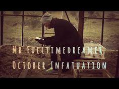 Mr Fulltimedreamer -  October Infatuation (official video)