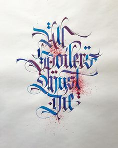 Dedicated to who can't wait to spoil a new episode on social network.  Valar Morghulis to all of you!   #valarmorghulis #spoiler #GoTS7 #GameOfThrones #calligraphy #calligraphyart #calligraphymasters #handwriting #handmadefont #handlettering #lettering #letteringco #goodtype #50words #thedesigntip #thedailytype #tyxca #typegang #typetopia #typespire #typographyinspired #designspiration #friendsoftype #fralligraphy #fg54