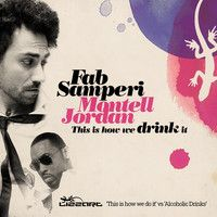 This is how we drink it - Fab Samperi vs Montell Jordan by lizzart on SoundCloud